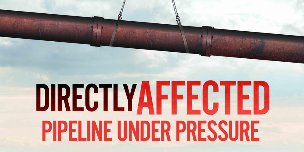 "Documentary Viewing – Directly Affected ""Pipeline Under Pressure"""